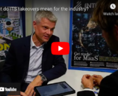 EXCLUSIVE VIDEO: What do ITS takeovers mean for the industry?